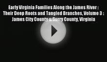 Download Early Virginia Families Along the James River