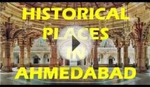 Historical Places To Visit In Ahmedabad..!!